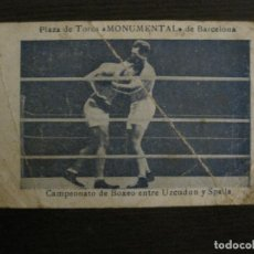 Coleccionismo deportivo: CAMPEONATO BOXEO UZCUDUN Y SPALLA-PLAZA TOROS MONUMENTAL BARCELONA-GRANJA VENDRELL-VER FOTOS-V-18220. Lote 184378251