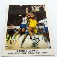 Coleccionismo deportivo: CROMO BALONCESTO CONVERSE I. SUAREZ- OXIMESA Nº 72. Lote 246982905