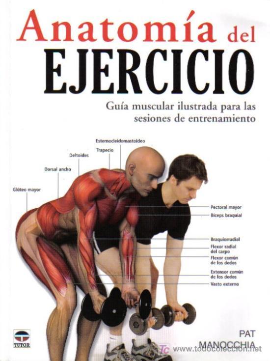 anatomía del ejercicio - de pat manocchia - - Comprar Libros ...