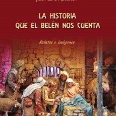 Statuine di Presepe: LA HISTORIA QUE EL BELÉN NOS CUENTA (RELATOS E IMÁGENES). Lote 94767499