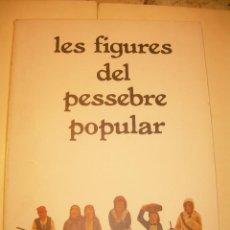 Figuras de Belén: LIBRO....LES FIGURES DEL PESSEBRE POPULAR.. Lote 159765738