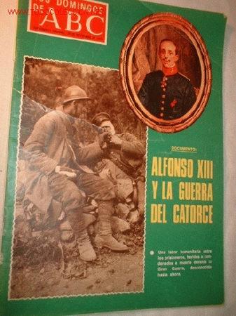 REVISTA -LOS DOMINGOS DE ABC- NOVIEMBRE 1976 EN PORTADA ALFONSO XIII Y LA GUERRA DEL CATORCE. (Coleccionismo - Revistas y Periódicos Modernos (a partir de 1.940) - Los Domingos de ABC)