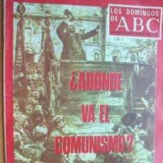 Coleccionismo de Los Domingos de ABC: LOS DOMINGOS DE ABC - 12 DE OCTUBRE DE 1969 - EN PORTADA- ¿ADONDE VA EL COMUNISMO? (6 PÁGINAS). Lote 17215129