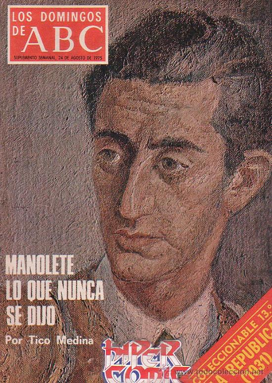 LOS DOMINGOS DEL ABC (1975) MANOLETE, 1931 EL REY SALE SE PROCLAMA LA REPUBLICA, (Coleccionismo - Revistas y Periódicos Modernos (a partir de 1.940) - Los Domingos de ABC)