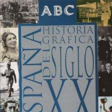 Coleccionismo de Los Domingos de ABC: ESPAÑA HISTORIA GRAFICA DEL SIGLO XX - ABC - ORIGINAL - COMPLETO -. Lote 26637577
