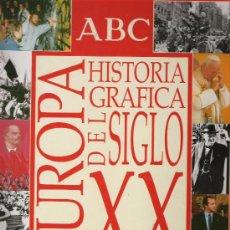 Coleccionismo de Los Domingos de ABC: EUROPA HISTORIA GRAFICA DEL SIGLO XX - ABC - ORIGINAL - . Lote 18839252
