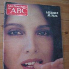 Coleccionismo de Los Domingos de ABC: 1 SUPLEMENTO LOS DOMINGOS DE ABC 1984, ANA BELÉN, ASESINAR AL PAPA.. Lote 21698766