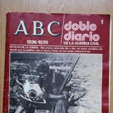 Coleccionismo de Los Domingos de ABC: ABC. DOBLE DIARIO DE LA GUERRA CIVIL. 1936-1939. FASCÍCULO 1.. Lote 23947415
