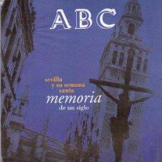 Coleccionismo de Los Domingos de ABC: SEMANA SANTA SEVILLA - REVISTA DE ABC SEVILLA Y SU SEMANA SANTA. MEMORIA DE UN SIGLO. Lote 24929999