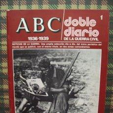 Coleccionismo de Los Domingos de ABC: ABC 1936/1939 DOBLE DIARIO DE LA GUERRA CIVIL - Nº 1. Lote 26048681