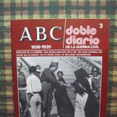 Coleccionismo de Los Domingos de ABC: ABC 1936/1939 DOBLE DIARIO DE LA GUERRA CIVIL - Nº 3. Lote 26048750