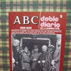 Coleccionismo de Los Domingos de ABC: ABC 1936/1939 DOBLE DIARIO DE LA GUERRA CIVIL - Nº 5. Lote 26048844