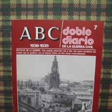 Coleccionismo de Los Domingos de ABC: ABC 1936/1939 DOBLE DIARIO DE LA GUERRA CIVIL - Nº 7. Lote 26048893