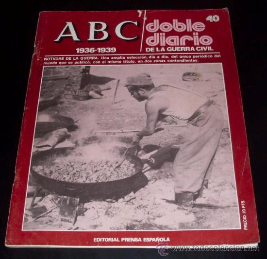 ABC 1936 - 1939 - DOBLE DIARIO DE LA GUERRA CIVIL - Nº 40 (Coleccionismo - Revistas y Periódicos Modernos (a partir de 1.940) - Los Domingos de ABC)