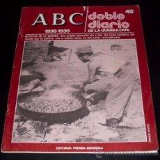 Coleccionismo de Los Domingos de ABC: ABC 1936 - 1939 - DOBLE DIARIO DE LA GUERRA CIVIL - Nº 40. Lote 29386686