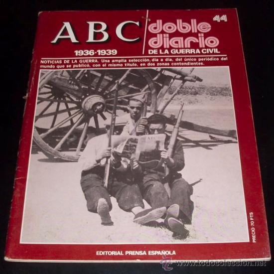 ABC 1936 - 1939 - DOBLE DIARIO DE LA GUERRA CIVIL - Nº 44 (Coleccionismo - Revistas y Periódicos Modernos (a partir de 1.940) - Los Domingos de ABC)