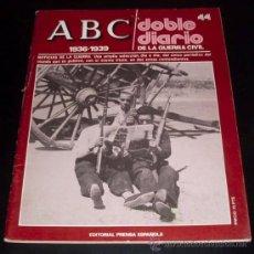 Coleccionismo de Los Domingos de ABC: ABC 1936 - 1939 - DOBLE DIARIO DE LA GUERRA CIVIL - Nº 44. Lote 29386819
