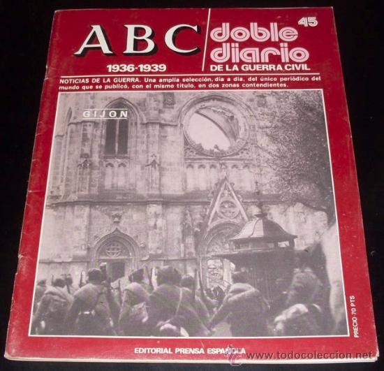 ABC 1936 - 1939 - DOBLE DIARIO DE LA GUERRA CIVIL - Nº 45 (Coleccionismo - Revistas y Periódicos Modernos (a partir de 1.940) - Los Domingos de ABC)