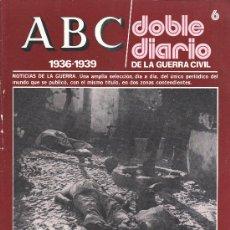 Coleccionismo de Los Domingos de ABC: FSCICULO NUM 6 ABC.- DOBLE DIARIO GUERRA CIVIL. Lote 31012638