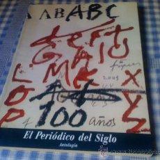 Coleccionismo de Los Domingos de ABC: 100 AÑOS EL PERIÓDICO DEL SIGLO ABC ANTOLOGÍA DEL SIGLO NUEVO SIN USO. Lote 33056629