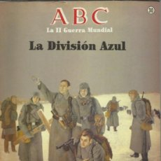 Coleccionismo de Los Domingos de ABC: FASCICULO ABC - LA II GUERRA MUNDIAL - 50 AÑOS DESPUES - Nº 29 LA DIVISION AZUL. Lote 37042015