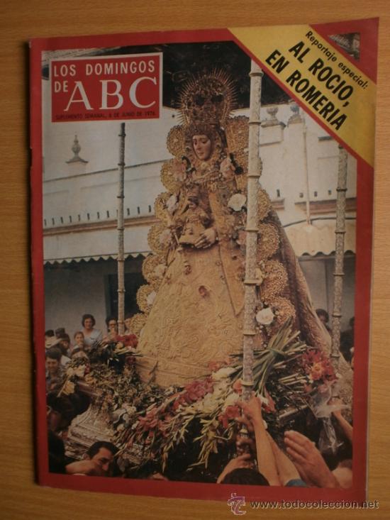 ABC. SUPLEMENTO.1976.AL ROCIO EN ROMERIA,MISS EUROPA,ANDRES SEGOVIA,FOLKLORE ESPAÑOL. (Coleccionismo - Revistas y Periódicos Modernos (a partir de 1.940) - Los Domingos de ABC)