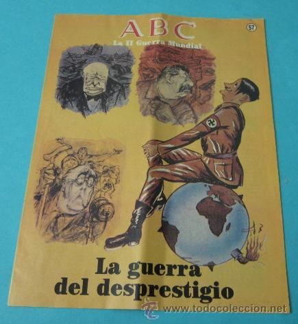 LA GUERRA DEL DESPRESTIGIO. FASCÍCULO Nº 57 COLECCIÓN LA II GUERRA MUNDIAL. ABC (Coleccionismo - Revistas y Periódicos Modernos (a partir de 1.940) - Los Domingos de ABC)