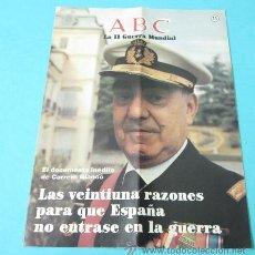 Coleccionismo de Los Domingos de ABC: LAS 21 RAZONES PARA QUE ESPAÑA NO ENTRASE EN GUERRA. FASCÍCULO Nº 11 COLEC. II GUERRA MUNDIAL. ABC. Lote 37651347