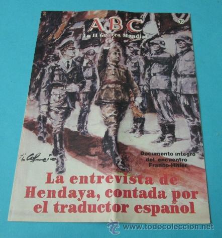 LA ENTREVISTA DE HENDAYA. FASCÍCULO Nº 10 COLECCIÓN LA II GUERRA MUNDIAL. ABC (Coleccionismo - Revistas y Periódicos Modernos (a partir de 1.940) - Los Domingos de ABC)