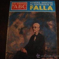 Coleccionismo de Los Domingos de ABC: LOS DOMINGOS DE ABC NUMERO DEDICADO AL CENTENARIO DE FALLA.AÑO 1976.. Lote 37854363