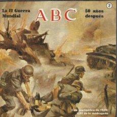 Coleccionismo de Los Domingos de ABC: FASCICULO ABC - LA II GUERRA MUNDIAL - 50 AÑOS DESPUES - Nº 2. Lote 38787905