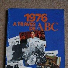 Coleccionismo de Los Domingos de ABC: 1976 A TRAVÉS DE ABC. PRENSA ESPAÑOLA.. Lote 40524427