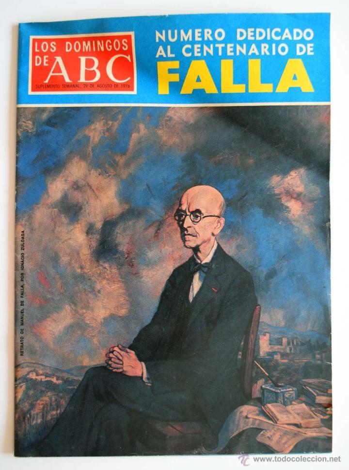 LOS DOMINGOS DE ABC. 29 DE AGOSTO DE 1976. NUMERO DEDICADO AL CENTENARIO DE FALLA (Coleccionismo - Revistas y Periódicos Modernos (a partir de 1.940) - Los Domingos de ABC)