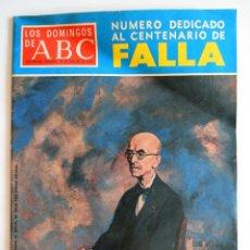 Collectionnisme de Los Domingos de ABC: LOS DOMINGOS DE ABC. 29 DE AGOSTO DE 1976. NUMERO DEDICADO AL CENTENARIO DE FALLA. Lote 49573358