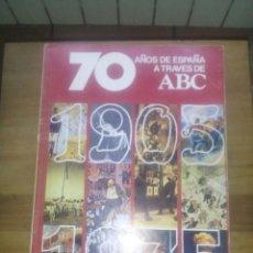 Coleccionismo de Los Domingos de ABC: 70 AÑOS DE ESPAÑA A TRAVÉS DE ABC 1905-1975 / VOLUMEN I Y II / 1976. Lote 50658638
