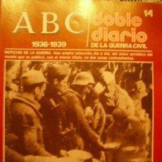 Coleccionismo de Los Domingos de ABC: ABC, DOBLE DIARIO DE LA GUERRA CIVIL : FASCICULO Nº 14. Lote 52439112