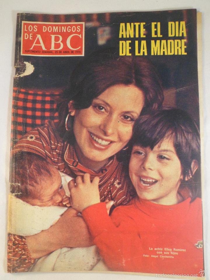 LOS DOMINGOS DE ABC. 25 ABRIL 1976. ELISA RAMÍREZ EN PORTADA (Coleccionismo - Revistas y Periódicos Modernos (a partir de 1.940) - Los Domingos de ABC)