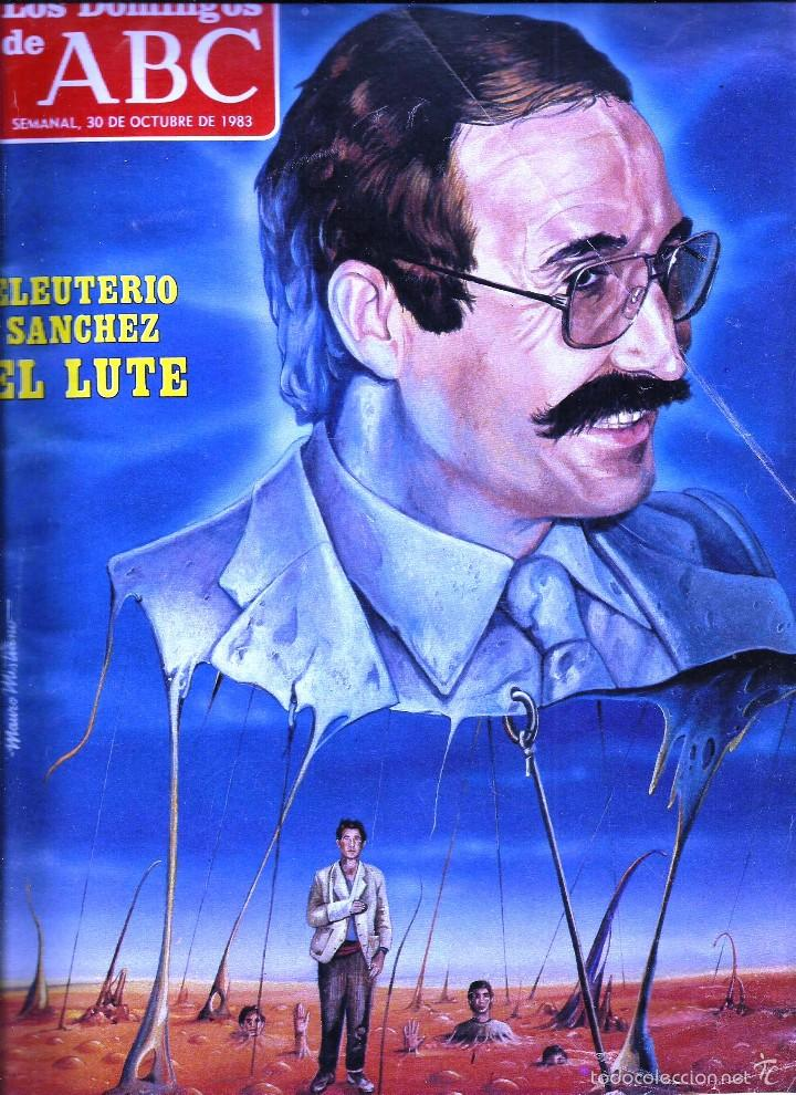 LOS DOMINGOS DE ABC -30 DE OCTUBRE DE 1983- EL LUTE + RENAULT 11 (Coleccionismo - Revistas y Periódicos Modernos (a partir de 1.940) - Los Domingos de ABC)