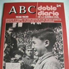 Coleccionismo de Los Domingos de ABC: ABC, DOBLE DIARIO DE LA GUERRA CIVIL : FASCICULO Nº 24 .. Lote 56973848