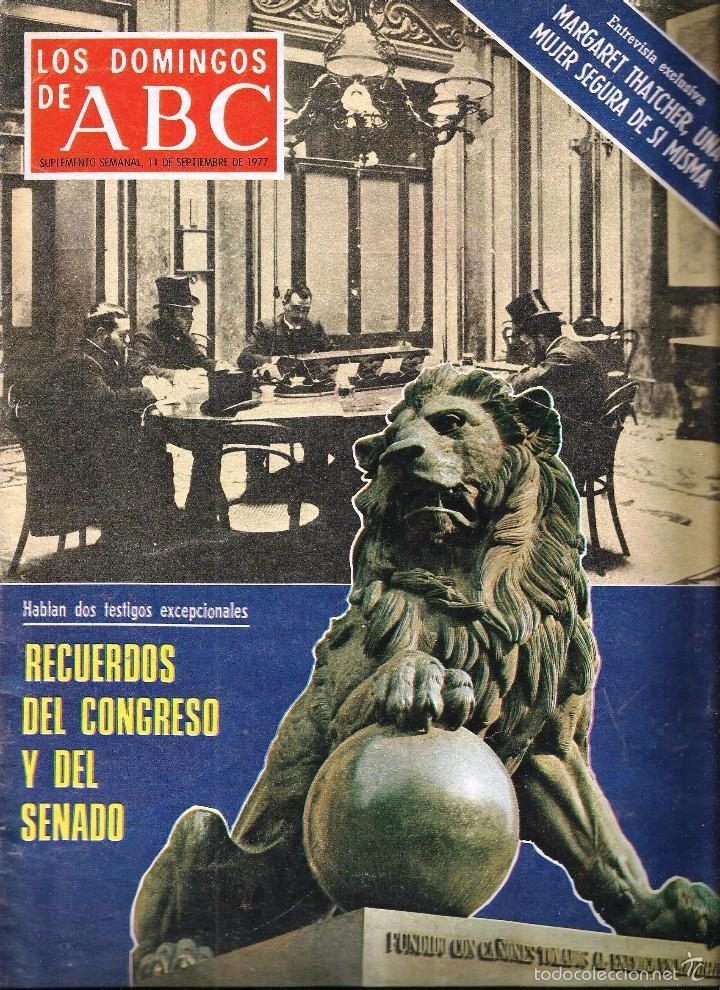 LOS DOMINGOS DE ABC -11 DE SEPTIEMBRE DE 1977- *RECUERDOS DEL CONGRESO Y DEL SENADO...* (Coleccionismo - Revistas y Periódicos Modernos (a partir de 1.940) - Los Domingos de ABC)