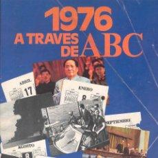 Coleccionismo de Los Domingos de ABC: 1976 A TRAVES DE ABC -ANUARIO PERIODISMO DIARIO MUY ILUSTRADO NOTICIAS MINGOTE . Lote 63673891