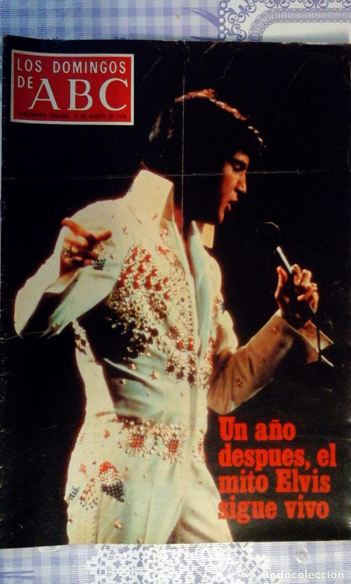 REVISTA - LOS DOMINGOS DE ABC - 13 AGOSTO 1978 - ELVIS, EL MITO SIGUE (Coleccionismo - Revistas y Periódicos Modernos (a partir de 1.940) - Los Domingos de ABC)