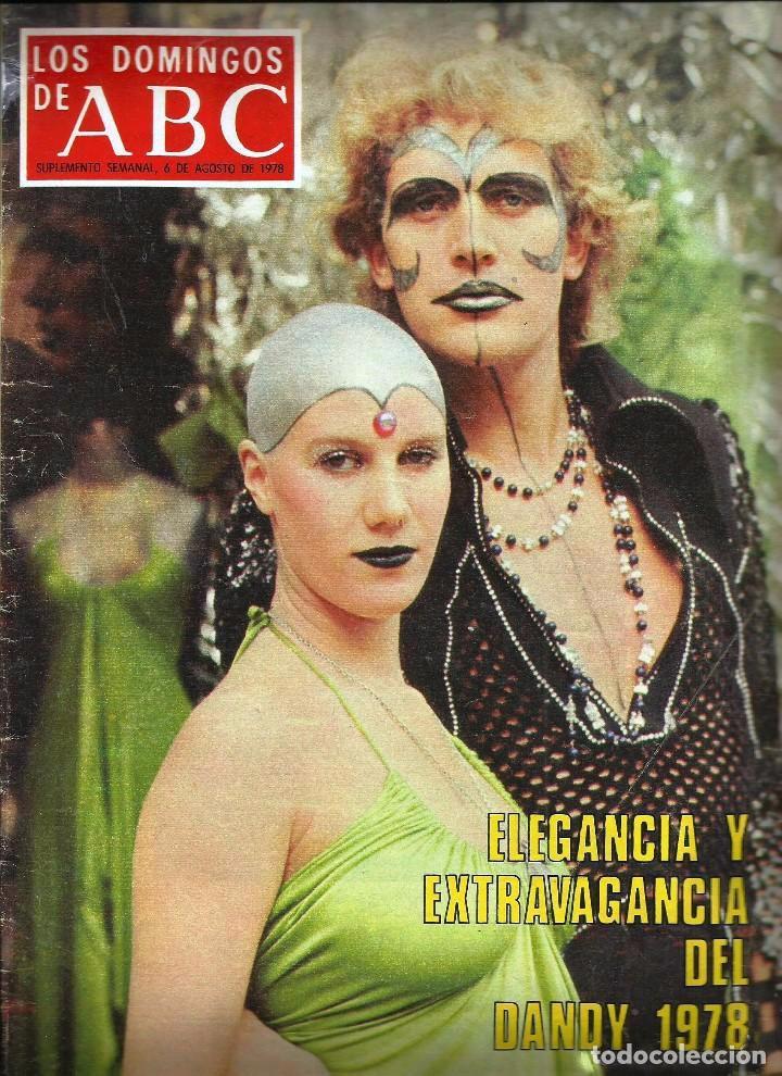 LOS DOMINGOS DE ABC -6 DE AGOSTO DE 1978- ELEGANCIA Y EXTRAVAGANCIA DEL DANDY 1978 (Coleccionismo - Revistas y Periódicos Modernos (a partir de 1.940) - Los Domingos de ABC)