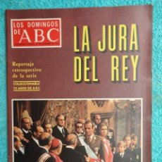 Coleccionismo de Los Domingos de ABC: LOS DOMINGOS DE ABC 1976 ,LA JURA DEL REY -LA CRISIS DEL 74 -JURA JUAN CARLOS I -. Lote 70055573
