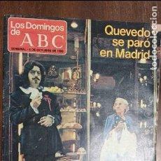 Coleccionismo de Los Domingos de ABC: LOS DOMINGOS DE ABC 5 OCTUBRE 1980 QUEVEDO SE PARÒ EN MADRID. Lote 78219389
