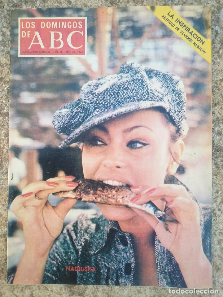 LOS DOMINGOS DE ABC 7 OCTUBRE 1973 NADIUSKA (Coleccionismo - Revistas y Periódicos Modernos (a partir de 1.940) - Los Domingos de ABC)