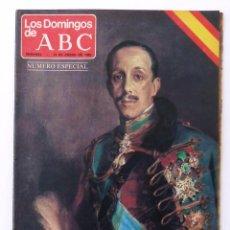 Coleccionismo de Los Domingos de ABC: LOS DOMINGOS DE ABC. NUMERO ESPECIAL. HOY COMO AYER. VIVA EL REY. DON ALFONSO XIII. 13-ENERO-1980.. Lote 92278765