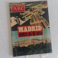 Coleccionismo de Los Domingos de ABC: (SEVILLA) MADRID, DENTRO DE 10 AÑOS. LOS DOMINGOS DE ABC, SUPLEMENTO 6 JULIO 1969. Lote 96136484