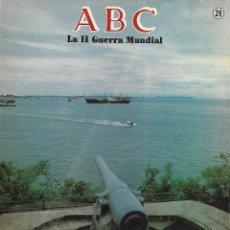 Coleccionismo de Los Domingos de ABC: FASCICULO ABC - LA II GUERRA MUNDIAL - 50 AÑOS DESPUES - Nº 29. Lote 97190795