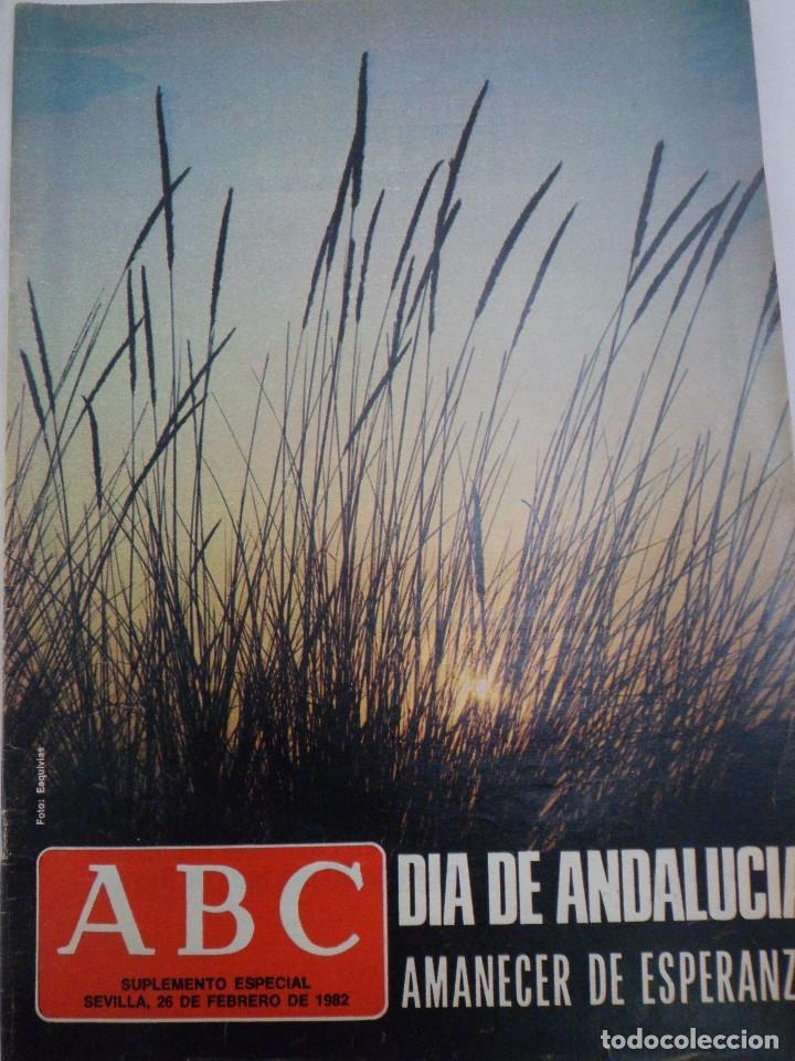 ABC SUPLEMENTO ESPECIAL. DÍA DE ANDALUCÍA. AMANECER DE ESPERANZA. 26 DE FEBRERO DE 1982 (Coleccionismo - Revistas y Periódicos Modernos (a partir de 1.940) - Los Domingos de ABC)